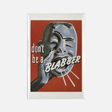 Don't be a Blabber Rectangle Magnet
