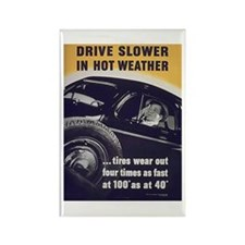 Drive Slower in Hot Weather Rectangle Magnet