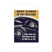Drive Slower in Hot Weather Rectangle Decal