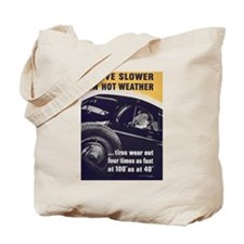 Drive Slower in Hot Weather Tote Bag