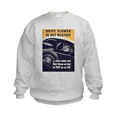 Drive Slower in Hot Weather Sweatshirt