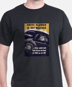 Drive Slower in Hot Weather (Front) Black T-Shirt