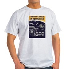 Drive Slower in Hot Weather Ash Grey T-Shirt