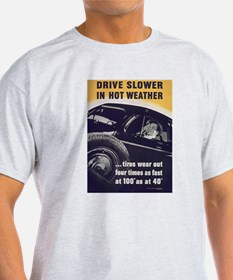 Drive Slower in Hot Weather (Front) Ash Grey T-Shi