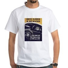 Drive Slower in Hot Weather (Front) Shirt