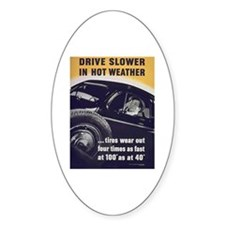 Drive Slower in Hot Weather Oval Decal