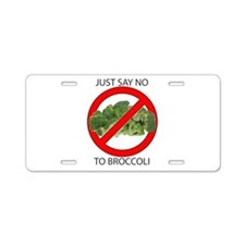 Just Say No to Broccoli Aluminum License Plate