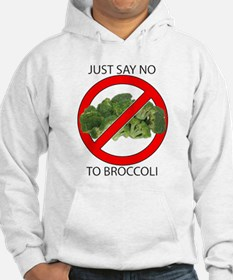 Just Say No to Broccoli Hoodie