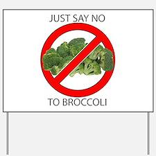 Just Say No to Broccoli Yard Sign