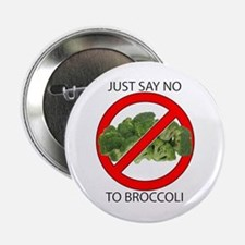 "Just Say No to Broccoli 2.25"" Button"