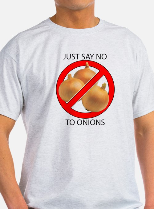 Just Say No to Onions T-Shirt