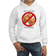 Just Say No to Onions Hoodie