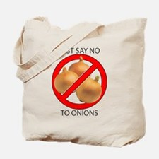 Just Say No to Onions Tote Bag