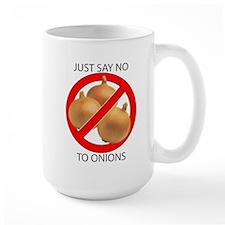 Just Say No to Onions Mug