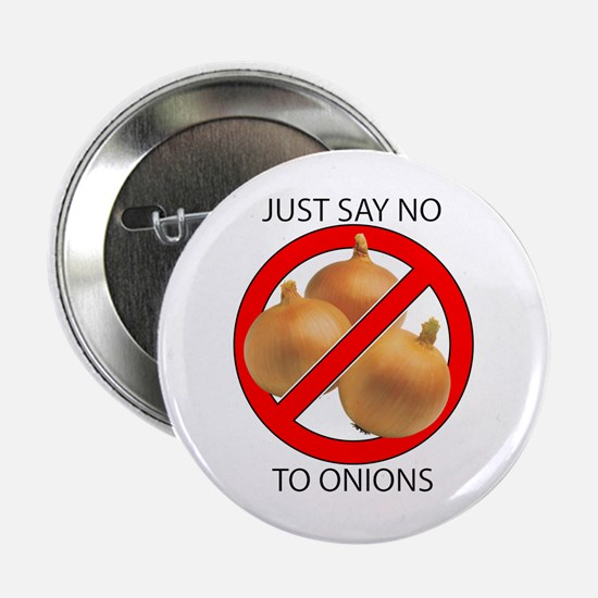 "Just Say No to Onions 2.25"" Button"