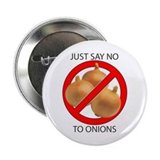 "Just Say No to Onions 2.25"" Button (100 pack)"