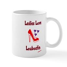 Ladies Love Louboutin Mug