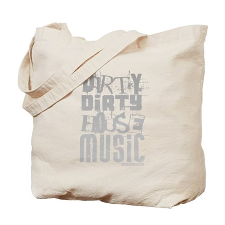 Dirty Dirty House Music Tote Bag