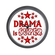 Drama is Super Wall Clock