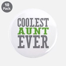"Coolest Aunt Ever 3.5"" Button (10 pack)"