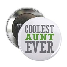 "Coolest Aunt Ever 2.25"" Button"