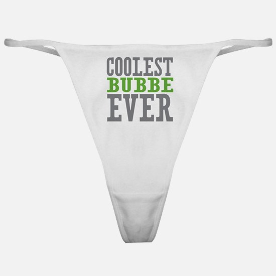 Coolest Bubbe Ever Classic Thong