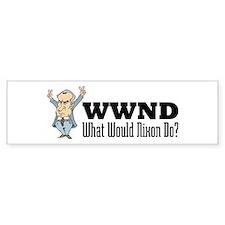What Would Nixon Do Bumper Bumper Sticker