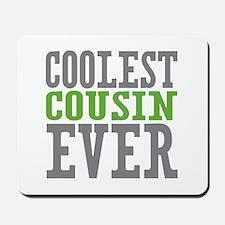 Coolest Cousin Mousepad