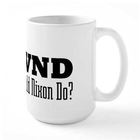 What Would Nixon Do Large Mug