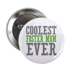 """Coolest Foster Mom 2.25"""" Button"""