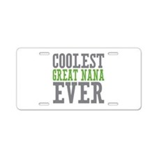 Coolest Great Nana Aluminum License Plate