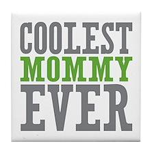 Coolest Mommy Tile Coaster