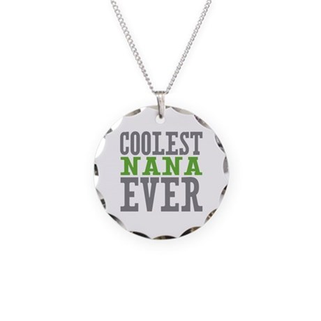 Coolest Nana Necklace Circle Charm