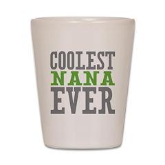 Coolest Nana Shot Glass