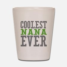 Coolest Nana Shot Glass