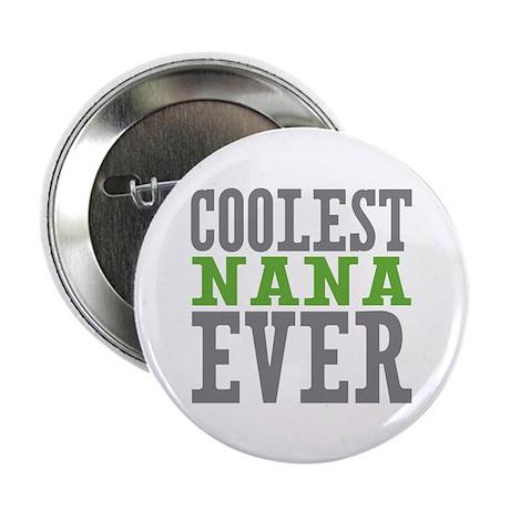 "Coolest Nana 2.25"" Button (100 pack)"