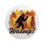 Whats Up Bigfoot Sasquatch Ornament (Round)