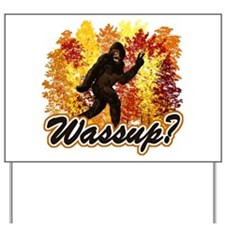 Whats Up Bigfoot Sasquatch Yard Sign