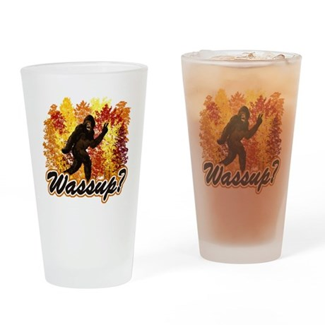 Whats Up Bigfoot Sasquatch Drinking Glass