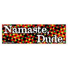Namaste Dude Bumper Bumper Sticker