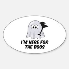 I'm here for the BOOS Sticker (Oval)