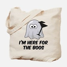 I'm here for the BOOS Tote Bag