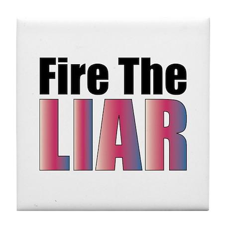 Fire the Liar Tile Coaster
