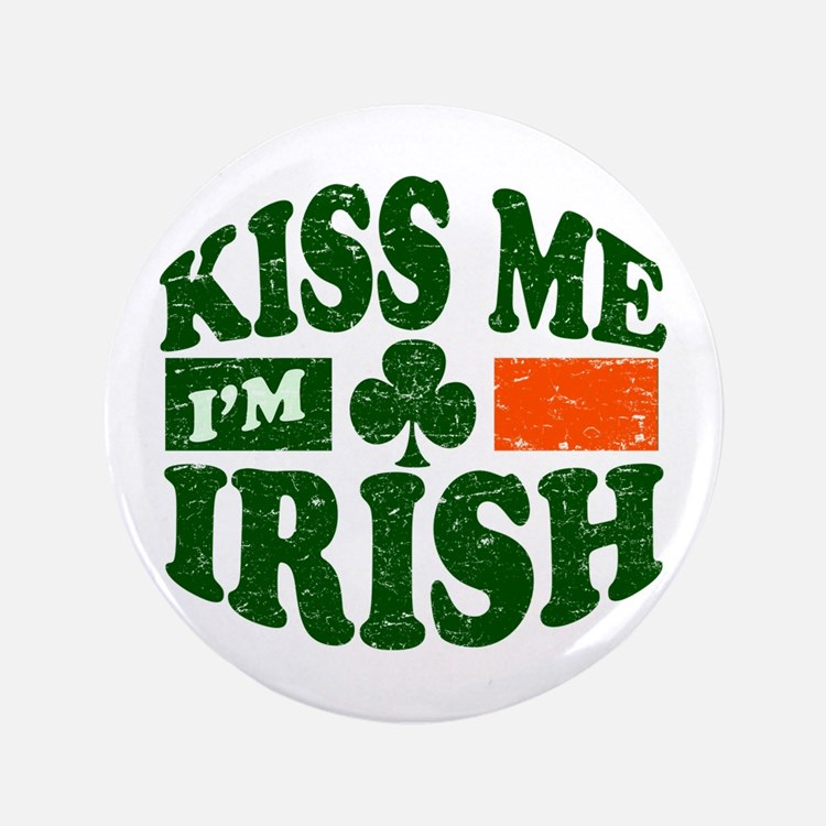 "Kiss Me Im Irish 3.5"" Button"