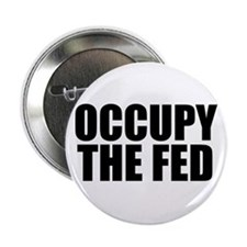 """Occupy The Fed 2.25"""" Button"""