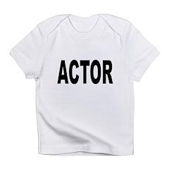 Actor Infant T-Shirt