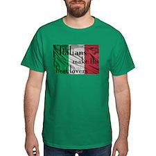 Italians Make the Best Lovers T-Shirt
