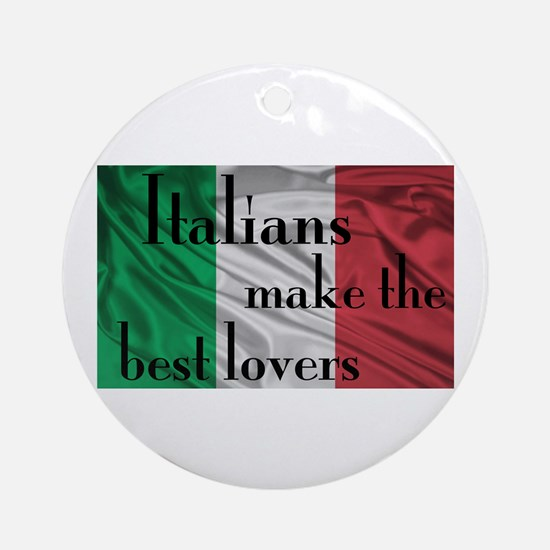 Italians Make the Best Lovers Ornament (Round)
