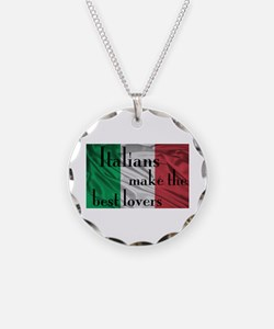 Italians Make the Best Lovers Necklace Circle Char