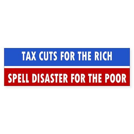 tax cuts ... Bumper Sticker